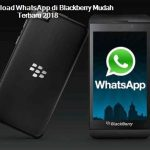 Cara Download WhatsApp di Blackberry Mudah Terbaru 2018